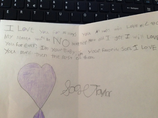 This is a card from Sage. I thought it was the most adorable thing ever! He loves me more than the rest of them! Haha!